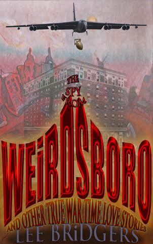 http://www.amazon.com/Spy-Weirdsboro-Stories-Memoirs-Tarheel-ebook/dp/B00P8HA122/ref=sr_1_1?s=books&ie=UTF8&qid=1415893518&sr=1-1&keywords=LEE+BRIDGERS