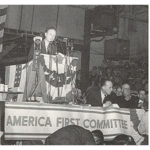 "Lindbergh, speaking to his ""America First Committee"""