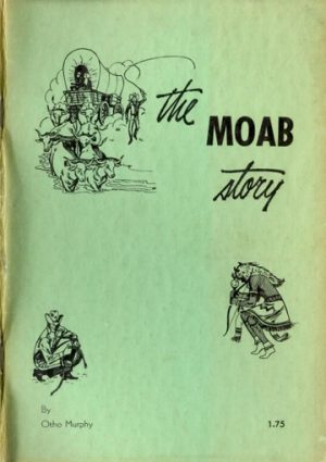 The Moab Story by Otho Murphy